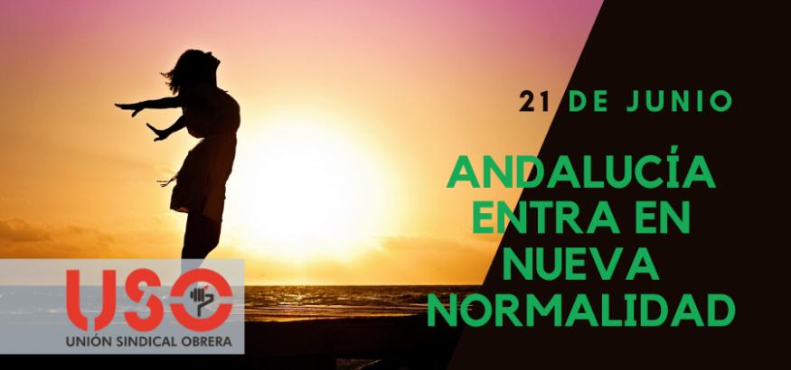 """Andalucía inicia hoy la llamada """"nueva normalidad"""" tras finalizar el estado de alarma"""