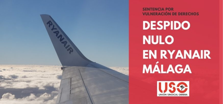 Declarado nulo el despido de un tripulante de Ryanair en Málaga. Sindicato USO-Andalucía