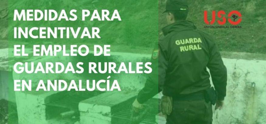FTSP-USO pide medidas para incentivar el empleo de Guardas Rurales en Andalucía. Sindicato USO-Andalucía