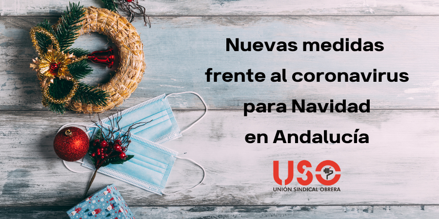 Nuevas medidas contra el coronavirus para Navidad en Andalucía. Sindicato USO-Andalucía