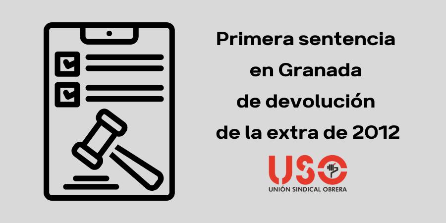 Primera sentencia en Granada sobre la devolución de la paga extra a los profesores. Sindicato USO-Andalucía
