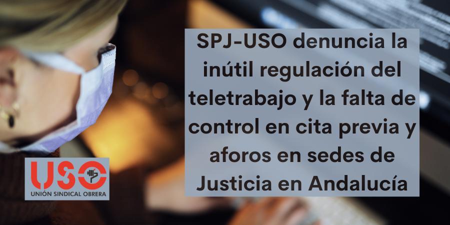 SPJ-USO denuncia la inútil regulación del teletrabajo y el descontrol presencial en sedes de Justicia