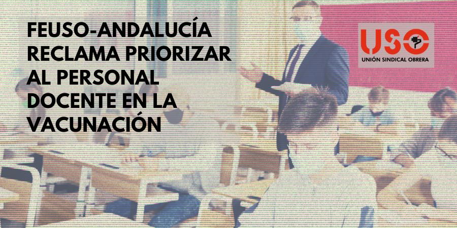 FEUSO-Andalucía pide priorizar la vacunación del personal docente