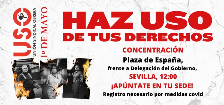 Haz USO de tus derechos: ven a Sevilla el 1º de Mayo