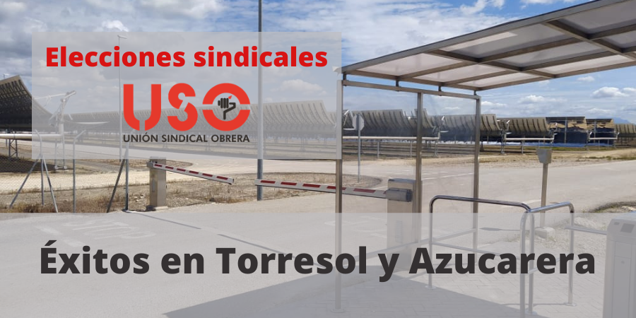 Industria de USO crece en representación en Cádiz: Torresol y Azucarera