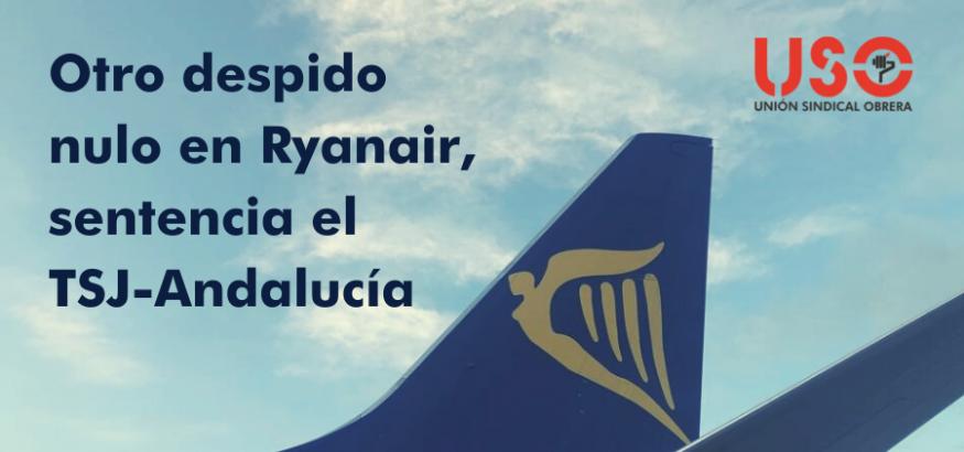 El TSJ-Andalucía confirma la nulidad de otro despido en Ryanair tras la huelga de 2019